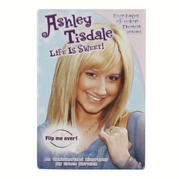 Book: Ashley Tisdale: Life is Sweet! / Zac Attack: An Unauthorized Biography for Sale on Swap.com