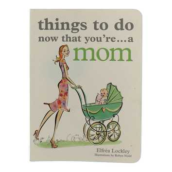 Book: Things To Do Now That You're A Mom for Sale on Swap.com